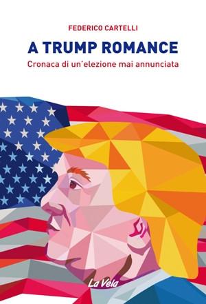 A Trump romance. Cronaca di un'elezione mai annunciata